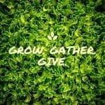 Grow Gather Give